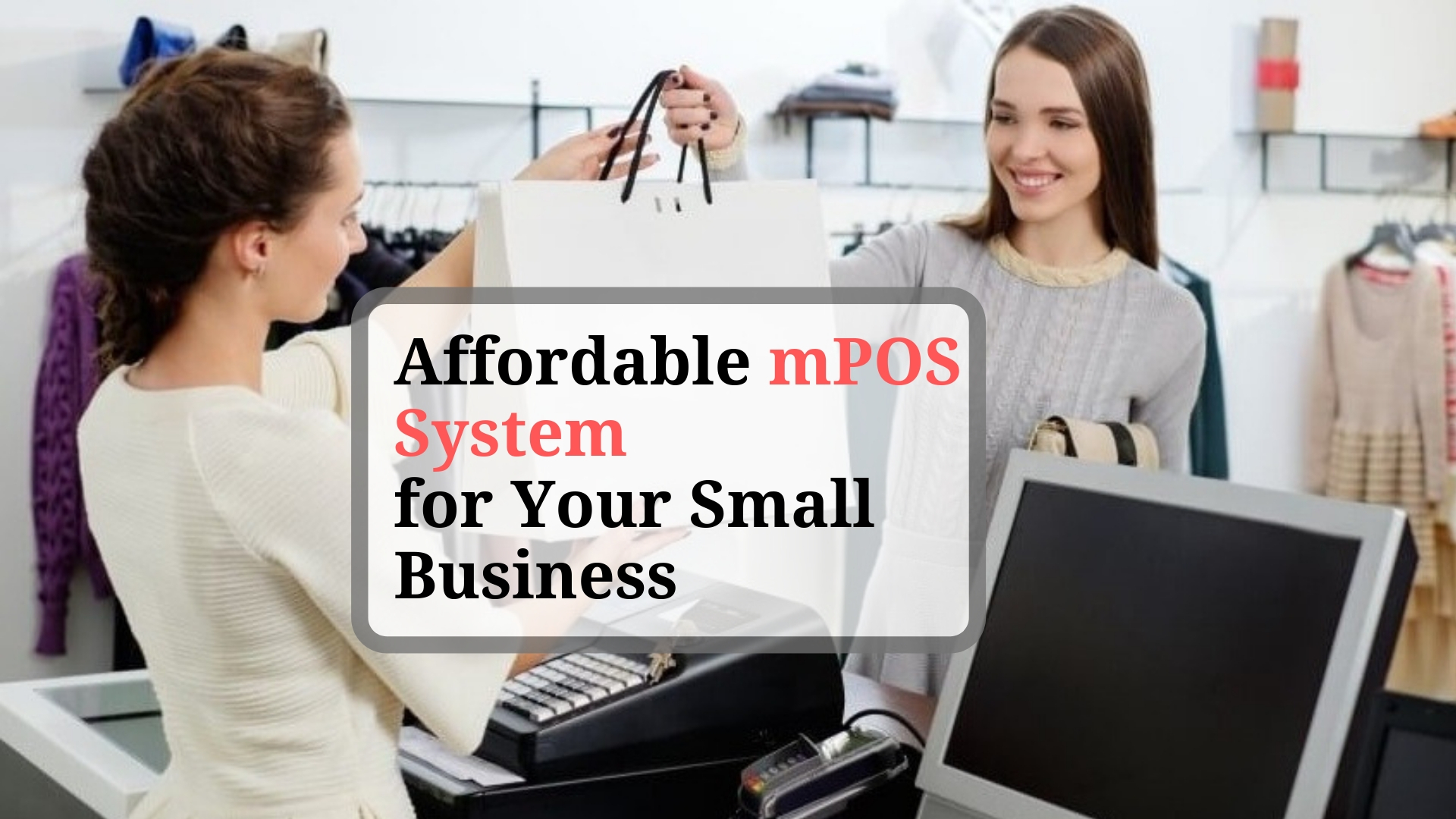 Affordable mPOS System for Your Small Business